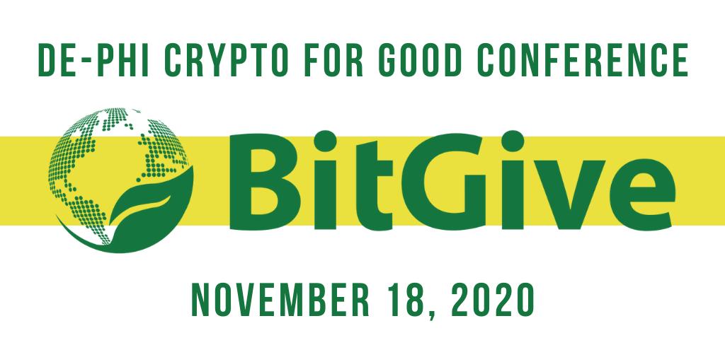 BitGive Hosts Inaugural Decentralized Finance (DePhi) Crypto for Good Conference